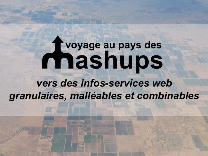 vers des infos-services web granulaires, malléables et combinables ashups voyage au pays des