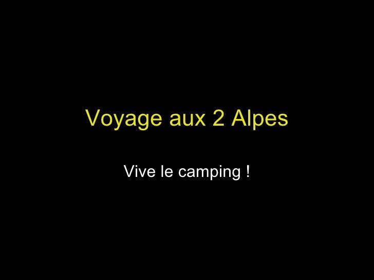 Voyage aux 2 Alpes Vive le camping !
