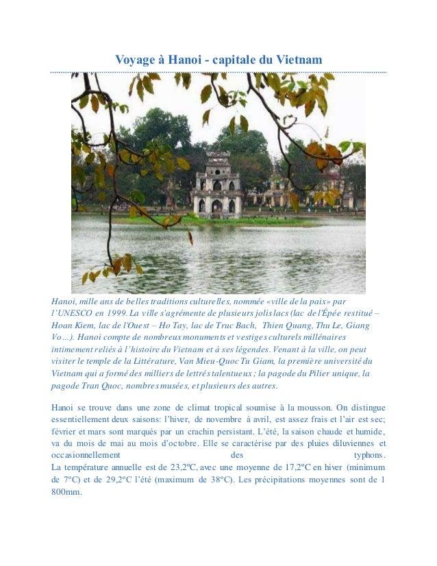 Voyage à Hanoi - capitale du Vietnam Hanoi, mille ans de belles traditions culturelles, nommée «ville de la paix» par l'UN...