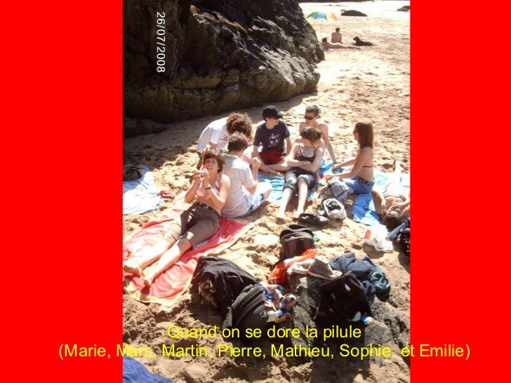 Quand on se dore la pilule (Marie, Marc, Martin, Pierre, Mathieu, Sophie, et Emilie)