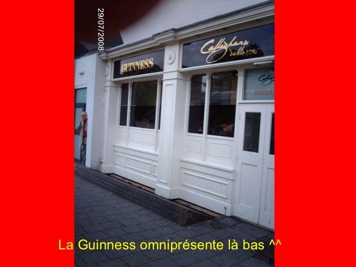 La Guinness omniprésente là bas ^^