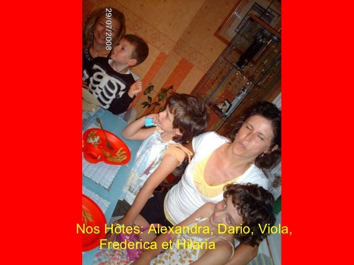 Nos Hôtes: Alexandra, Dario, Viola, Frederica et Hilaria