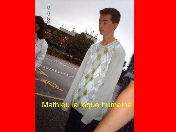 Mathieu la loque humaine