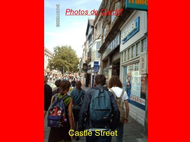 Photos de Cardiff <ul><li>Castle Street </li></ul>