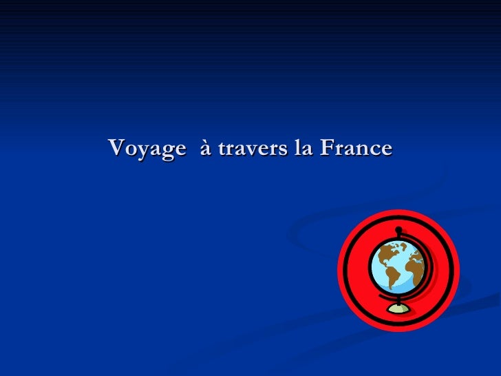 Voyage  à travers la France