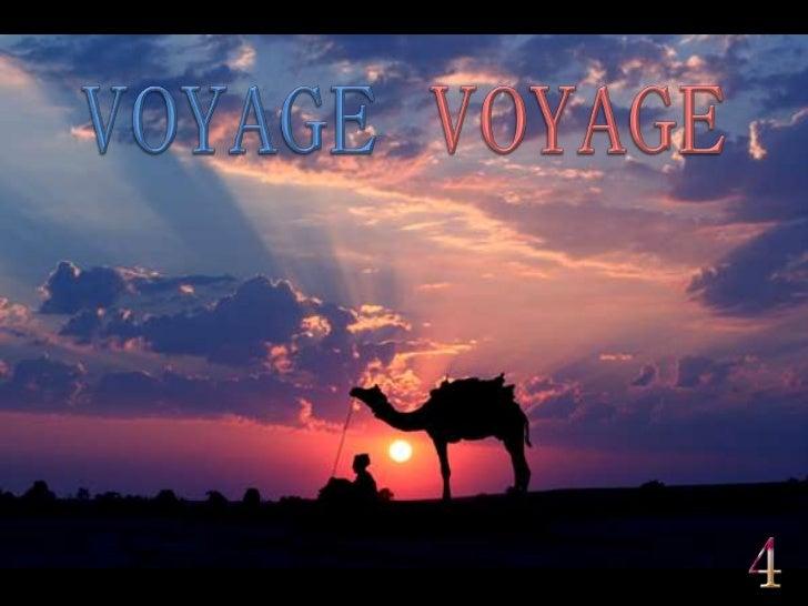 VOYAGE VOYAGE<br />4<br />