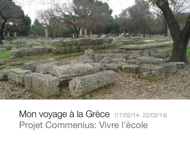 Mon voyage à la Grèce (17/02/14- 22/02/14)  Projet Commenius: Vivre l'ècole