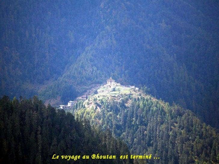 Le voyage au Bhoutan  est terminé …