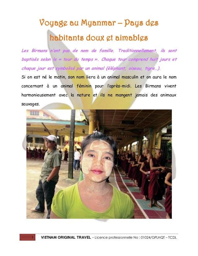 Voyage au Myanmar – Pays des habitants doux et aimables Les Birmans n'ont pas de nom de famille. Traditionnellement, ils s...