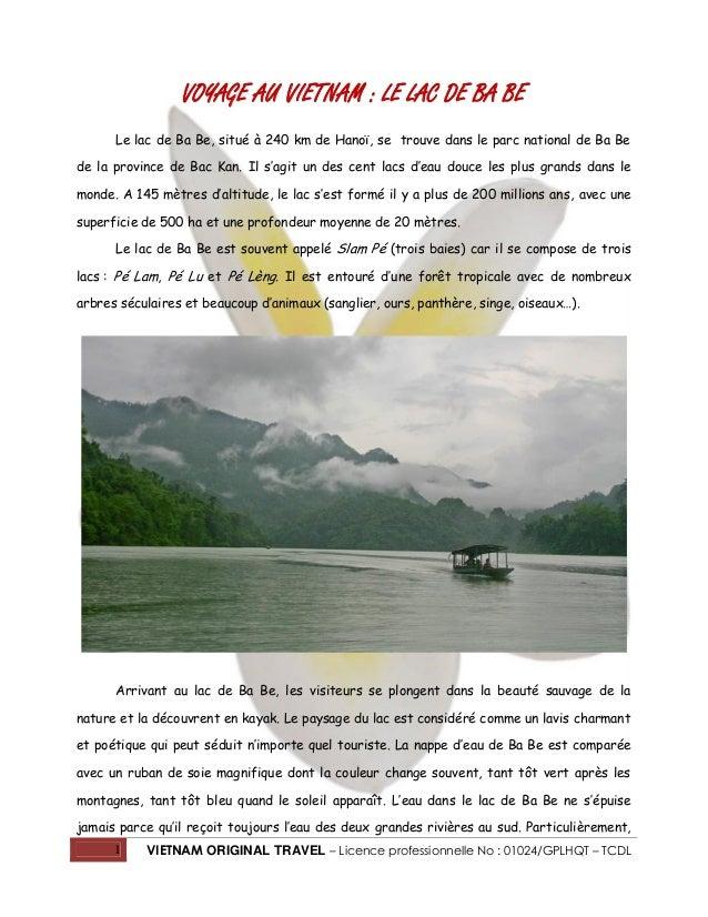 1 VIETNAM ORIGINAL TRAVEL – Licence professionnelle No : 01024/GPLHQT – TCDL VOYAGE AU VIETNAM : LE LAC DE BA BE Le lac de...