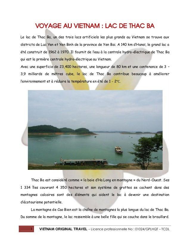 1 VIETNAM ORIGINAL TRAVEL – Licence professionnelle No : 01024/GPLHQT – TCDL VOYAGE AU VIETNAM : LAC DE THAC BA Le lac de ...
