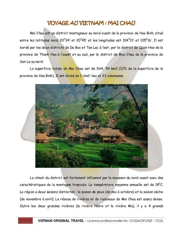 1 VIETNAM ORIGINAL TRAVEL – Licence professionnelle No : 01024/GPLHQT – TCDL VOYAGE AU VIETNAM : MAI CHAU Mai Chau est un ...