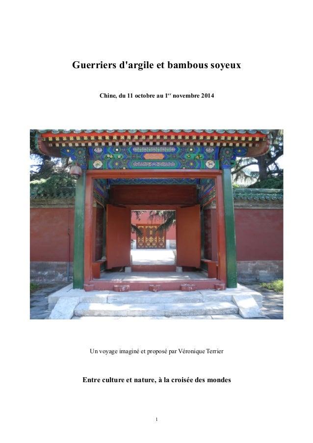Guerriers d'argile et bambous soyeux Chine, du 11 octobre au 1er novembre 2014 Un voyage imaginé et proposé par Véronique ...