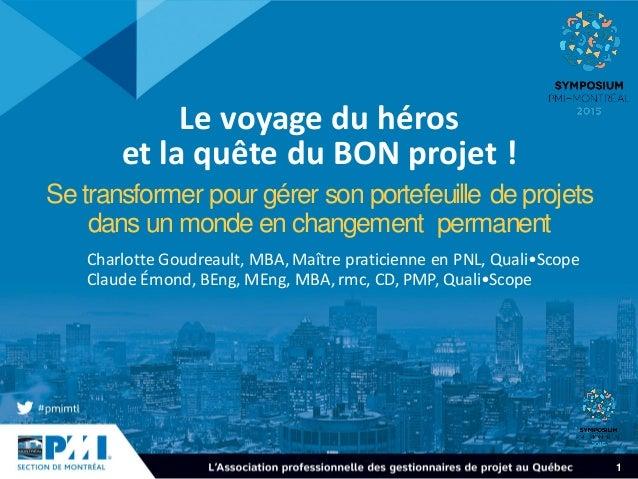 1 Le voyage du héros et la quête du BON projet ! Se transformer pour gérer son portefeuille de projets dans un monde en ch...