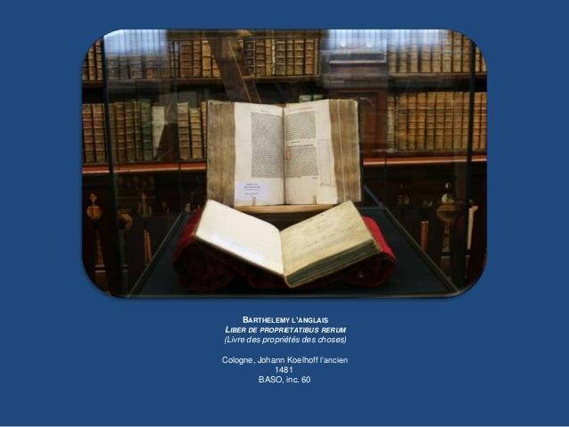 BARTHÉLÉMY L'ANGLAIS (XIIIe s.)Issu de la famille des Comtes de Sufolk, il débute ses études à Oxford avant de rejoindre P...