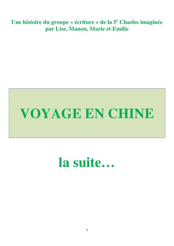 Une histoire du groupe « écriture » de la 5e Chasles imaginée              par Lise, Manon, Marie et Emilie   VOYAGE EN CH...