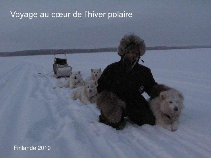 Voyage au cœur de l'hiver polaire<br />Camp Arktika, Finlande, samedi 2 janvier 2010<br />Finlande 2010<br />