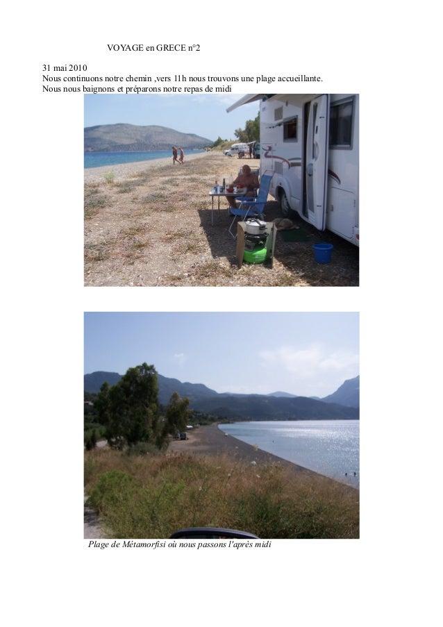 VOYAGE en GRECE n°2 31 mai 2010 Nous continuons notre chemin ,vers 11h nous trouvons une plage accueillante. Nous nous bai...