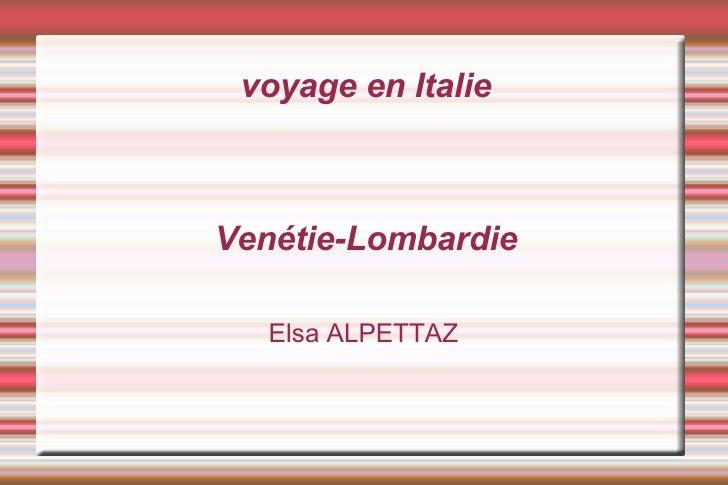 voyage en Italie  Venétie-Lombardie  Elsa ALPETTAZ