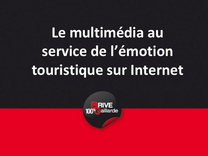 Le multimédia au service de l'émotion touristique sur Internet