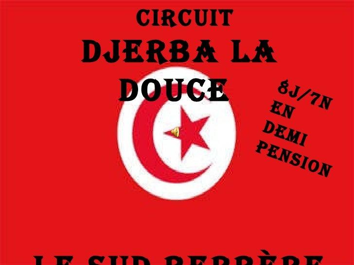 Djerba la Douce  Le Sud Berbère 8J/7N En Demi pension Circuit