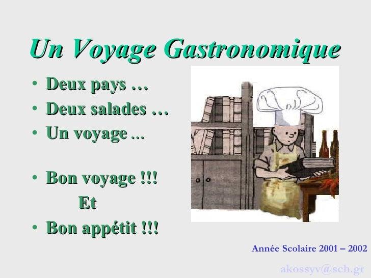 Un Voyage Gastronomique <ul><li>Deux pays … </li></ul><ul><li>Deux salades … </li></ul><ul><li>Un voyage  … </li></ul><ul>...