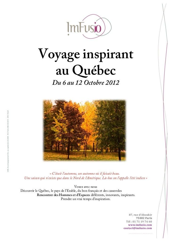 Voyage inspirant              au Québec                      Du 6 au 12 Octobre 2012                    « C'était l'automn...