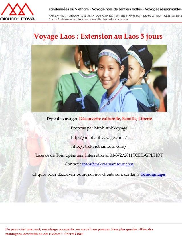 Voyage Laos : Extension au Laos 5 joursType de voyage: Découverte culturelle, Famille, LibertéProposé par Minh AnhVoyageht...