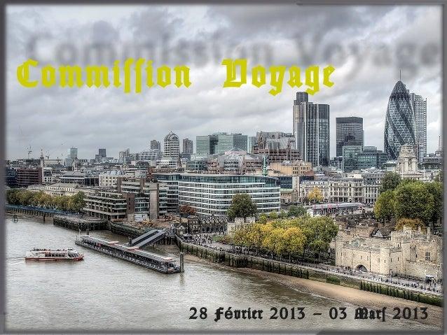 Commission Voyage         28 F é vrier 2013 – 03 Mars 2013