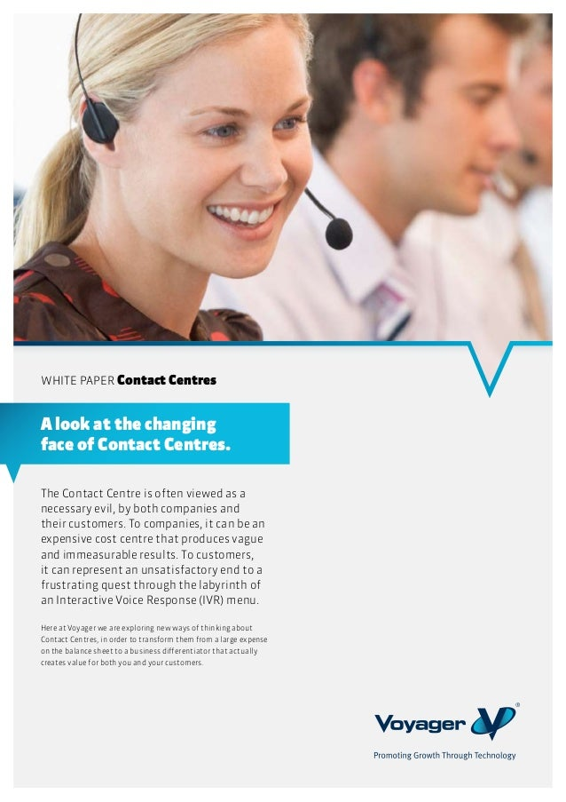 The Contact Centre is often viewed as anecessary evil, by both companies andtheir customers. To companies, it can be anexp...