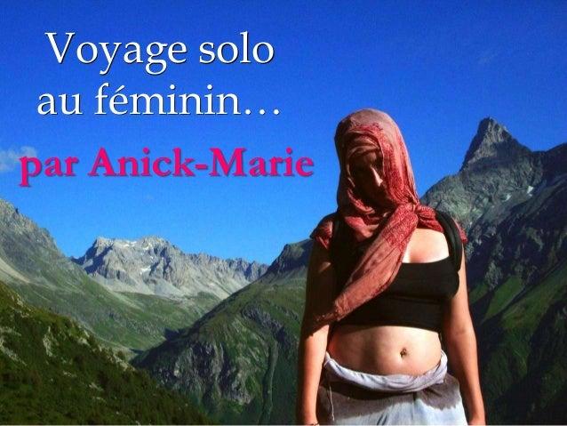 Voyage solo au féminin… par Anick-Marie