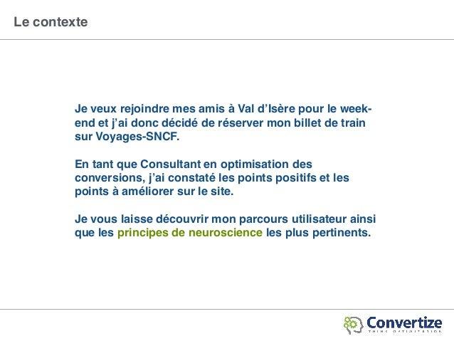 [Voyages-SNCF] 8 principes de Neuromarketing utilisés par Voyages-SNCF pour optimiser ses taux de conversions Slide 3
