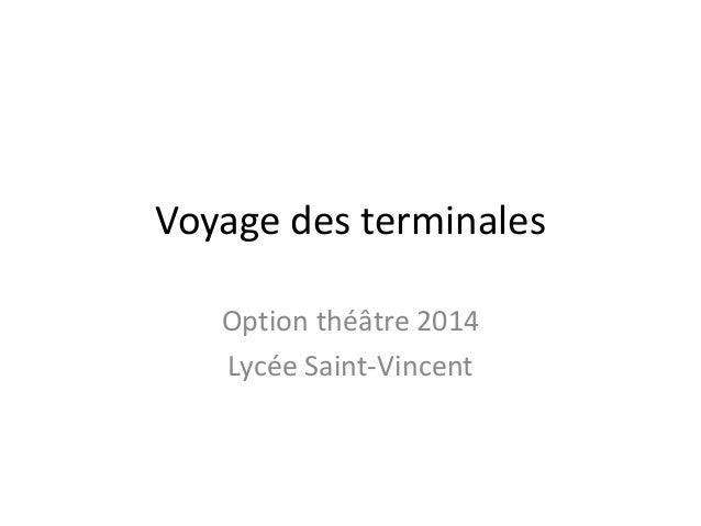 Voyage des terminales Option théâtre 2014 Lycée Saint-Vincent
