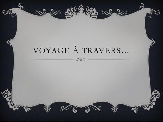 VOYAGE À TRAVERS…
