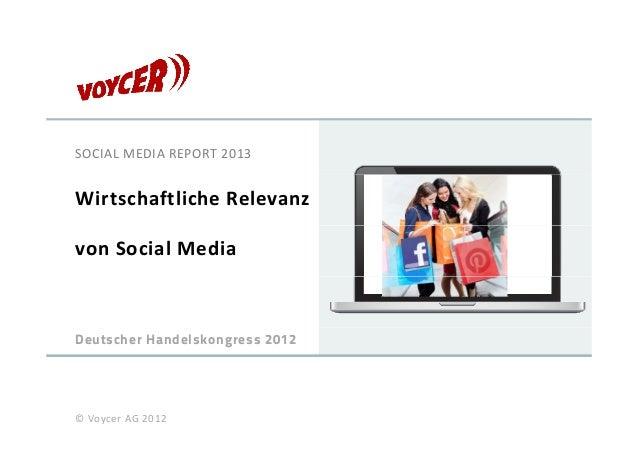 SOCIALMEDIAREPORT2013WirtschaftlicheRelevanzvonSocialMediaDeutscher Handelskongress 2012©VoycerAG2012