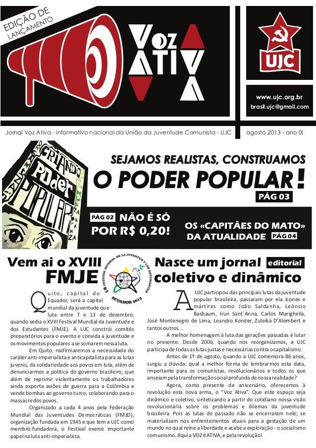 UJC Jornal Voz Ativa - informativo nacional da União da Juventude Comunista - UJC agosto 2013 - ano 0I www.ujc.org.br bras...