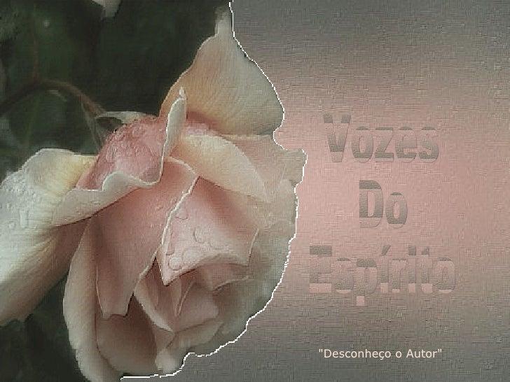 """Vozes Do Espírito """"Desconheço o Autor"""""""