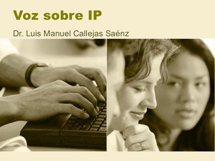 Voz sobre IPDr. Luis Manuel Callejas Saénz