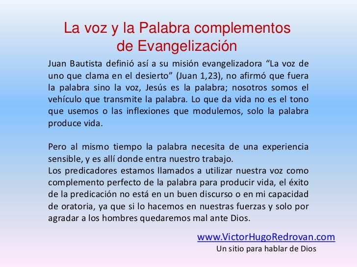 """La voz y la Palabra complementos<br />de Evangelización<br />Juan Bautista definió así a su misión evangelizadora """"La voz ..."""