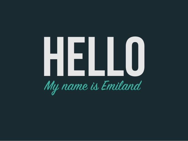 My name is Emiland HELLO