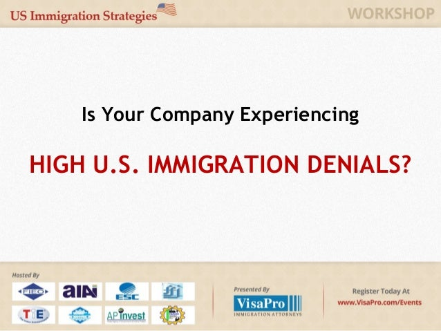 Is Your Company ExperiencingHIGH U.S. IMMIGRATION DENIALS?