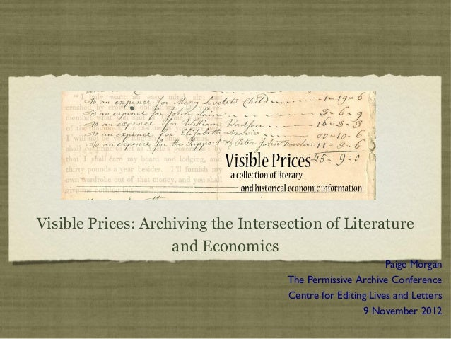 Visible Prices: Archiving the Intersection of Literature                    and Economics                                 ...