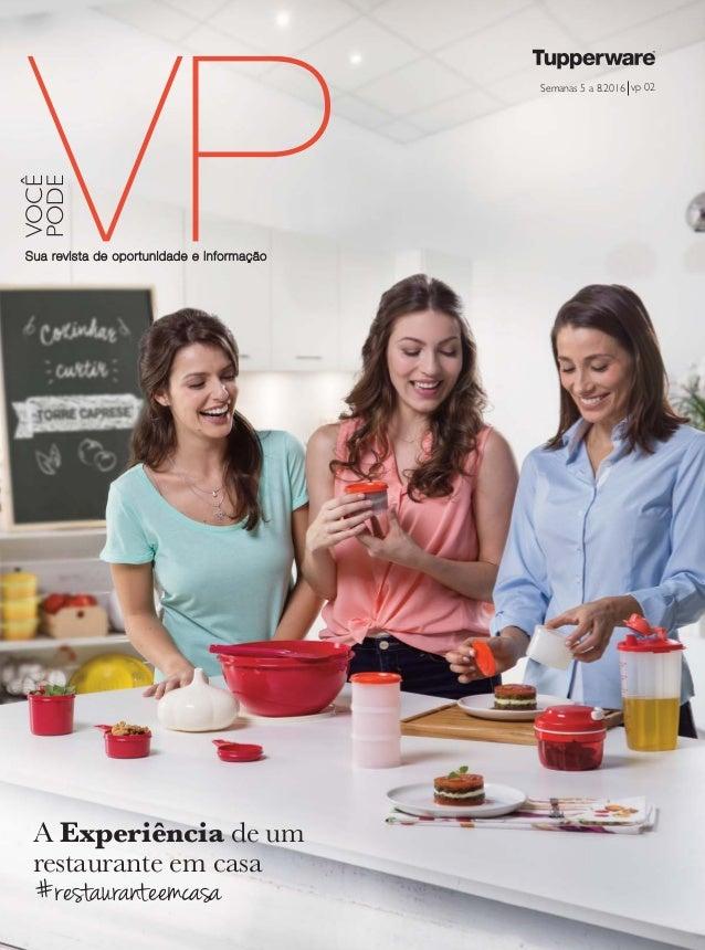 vp 02Semanas 5 a 8.2016 Sua revista de oportunidade e informação VOCÊ PODE A Experiência de um restaurante em casa #restau...