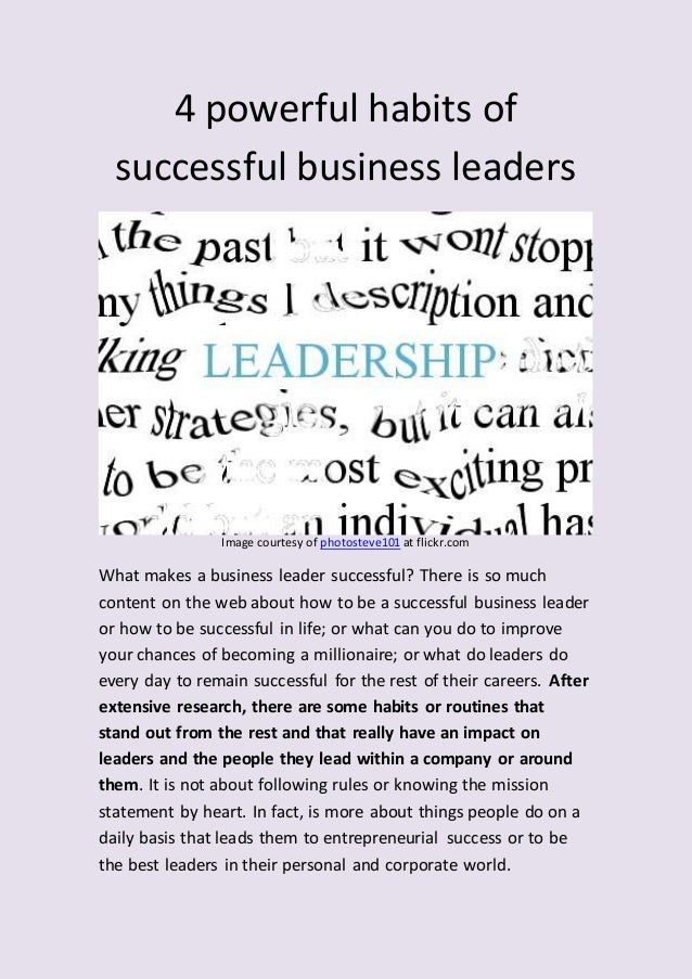 4 powerful habits of successful business leaders Image courtesy of photosteve101 at flickr.com What makes a business leade...