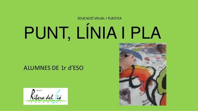 PUNT, LÍNIA I PLA ALUMNES DE 1r d'ESO EDUCACIÓ VISUAL I PLÀSTICA