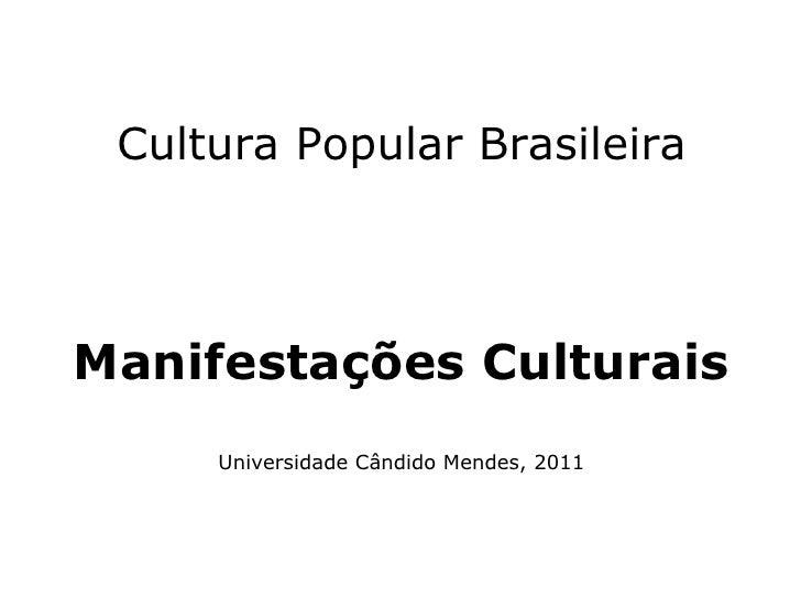 Cultura Popular Brasileira Manifestações Culturais Universidade Cândido Mendes, 2011