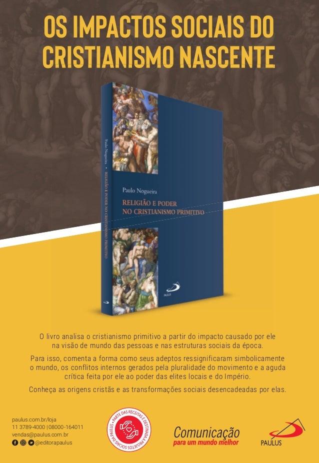 OS IMPACTOS SOCIAIS DO CRISTIANISMO NASCENTE O livro analisa o cristianismo primitivo a partir do impacto causado por ele ...
