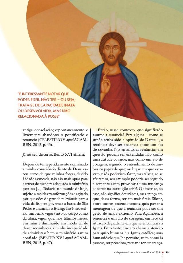 vidapastoral.com.br • ano 62 • no 338 19 antiga consolação; espontaneamente e livremente abandono o pontificado e renuncio...
