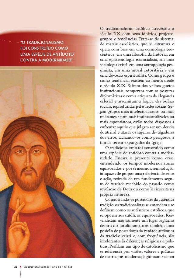vidapastoral.com.br • ano 62 • no 338 26 O tradicionalismo católico atravessou o século XX com seus ideários, projetos, gr...