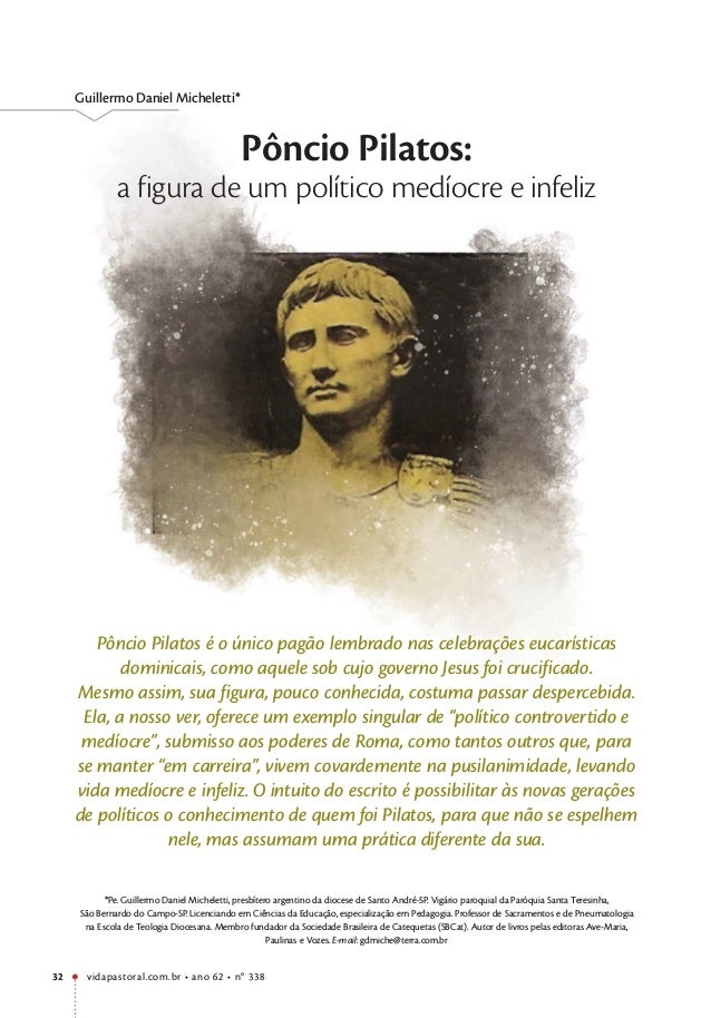 vidapastoral.com.br • ano 62 • no 338 32 Guillermo Daniel Micheletti* Pôncio Pilatos: a figura de um político medíocre e i...